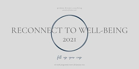Re-connect to well-being - a  six week programme tickets