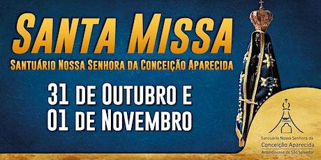 Santa Missa - 31 de Out e 01 de Nov  | Santuário Nossa Senhora Aparecida ingressos
