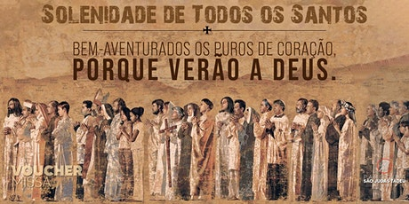 Santa Missa das 18h | SÁBADO 31/10| Solenidade de Todos os Santos ingressos