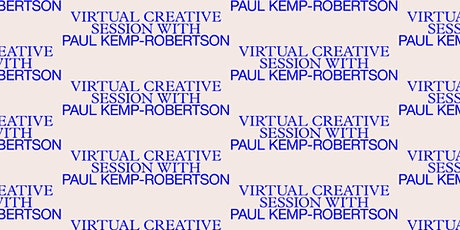 Virtual Creative Session with Paul Kemp-Robertson: Ask Heretical Questions tickets