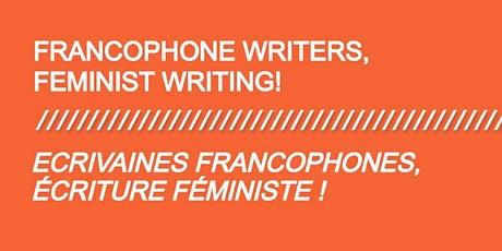 Francophone writers, feminist writing! Sorority, Solidarity, Realities tickets