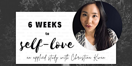 6 Weeks to Self-Love: an applied study tickets