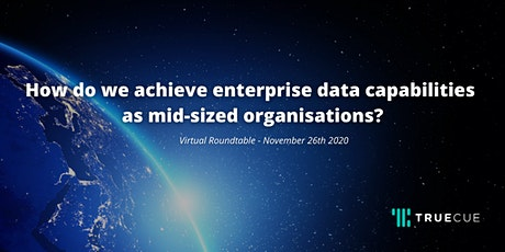 How do we achieve enterprise data capabilities as mid-sized organisations? tickets