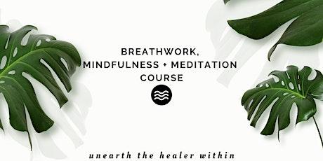 Breathwork, Mindfulness + Meditation Course tickets
