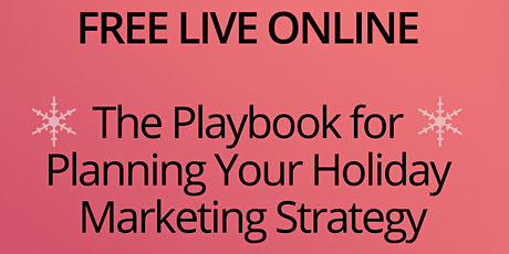 The Playbook for Planning Your Holiday Marketing Strategy tickets