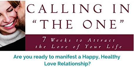 'Calling in the One' - 8 weeks to attract the love of your life tickets