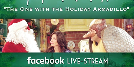 """Friends Trivia Live-Stream """"The One with the Holiday Armadillo"""" tickets"""