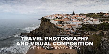 Travel Photography and Visual Composition with Leonardo Carrizo