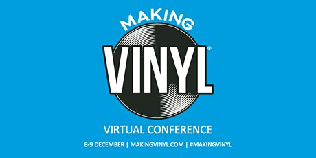 'Making Vinyl' Virtual Record Industry Conference 2020 tickets