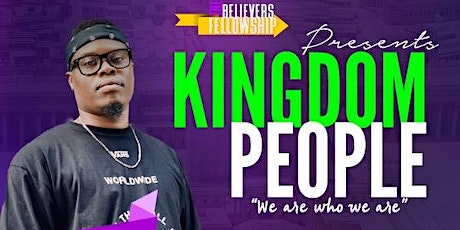 The Believers Fellowship: Kingdom People tickets