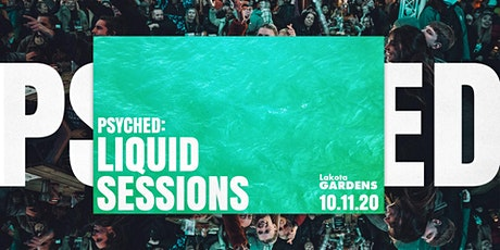 Psyched: Liquid Sessions! tickets