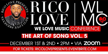 """""""RICO LOVE"""" Presents: The 5th Annual """"WE LOVE MUSIC CONFERENCE"""" Via ZOOM. tickets"""
