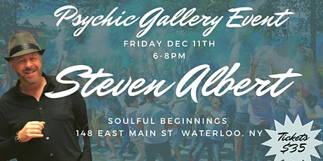 Steven Albert: Psychic Medium Gallery Event  Soulful Beginnings tickets