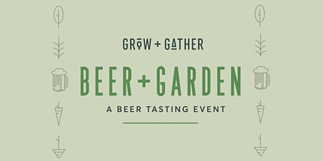 Beer+Garden: A Tasting Event for the Local Beer Lover tickets
