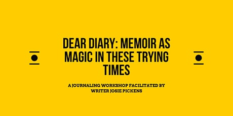 Dear Diary: Memoir As Magic in These Trying Times tickets