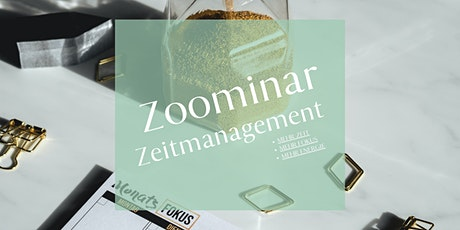 ZOOMINAR - ZEITMANAGEMENT WAS ZU DIR PASST Tickets