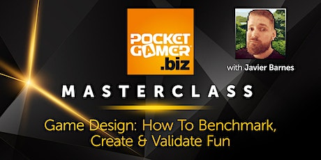 MasterClass: Game Design: How To Benchmark, Create And Validate Fun tickets