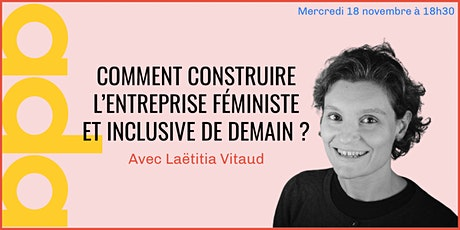 Comment construire l'entreprise féministe et inclusive de demain ?