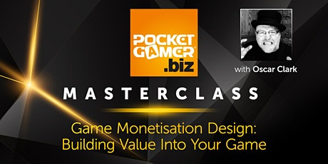 MasterClass: Game Monetisation Design: Building Value Into Your Game tickets