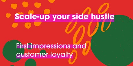 Scale-up your side hustle: First impressions and customer loyalty tickets