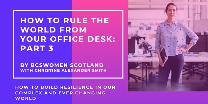 Webinar: How to rule the world from your office desk - Part 3: Resilience