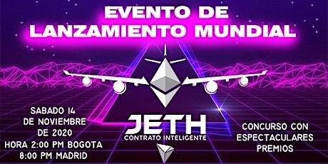 Evento Lanzamiento Mundial JETH Contrato Inteligente entradas