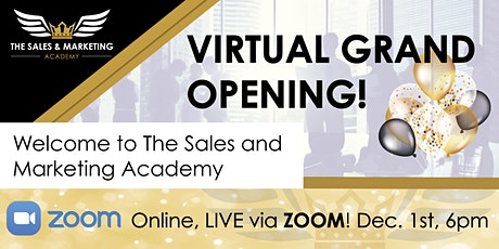Virtual Grand Opening! - The Sales and Marketing Academy tickets