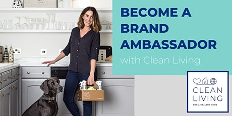 Become a Brand Ambassador - Clean Living tickets