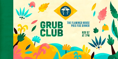 The Flamingo House presents GRUB CLUB tickets