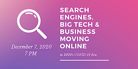 Search Engines, Big Tech & Business Moving Online in 2020's COVID-19 Era tickets