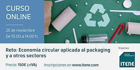 Reto  - Economía circular aplicada al Packaging y a otros sectores. entradas