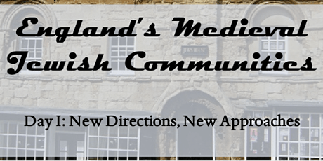 England's Medieval Jewish Communities: Day I, New Directions tickets