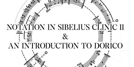 CMC presents Notation in Sibelius Clinic & Introduction to Dorico tickets
