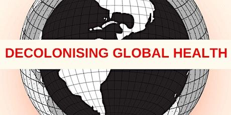 IGH Decolonising Global Health Workshop tickets