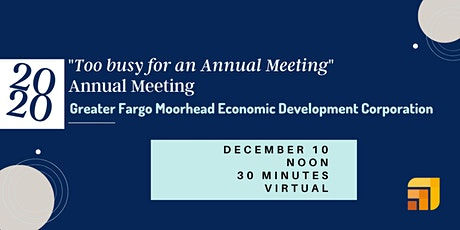 """Greater FM EDC's """"Too Busy for an Annual Meeting"""" Annual Meeting  2020 tickets"""