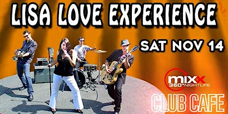 Lisa Love Experience live at Mixx 360 Club Cafe tickets