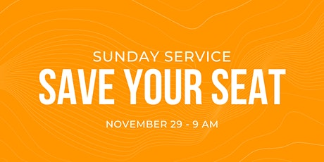 Sunday Service 11/29 - 9 am tickets