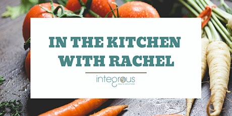 Cook & Learn - In the Kitchen with Rachel tickets