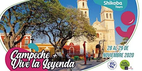 Campeche + Vive la leyenda entradas