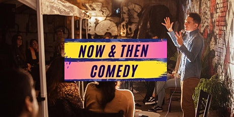 Now and Then Comedy - 11/5 tickets