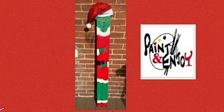 Paint and Enjoy at The Rustic Cup , 4ft wood Grinch tickets