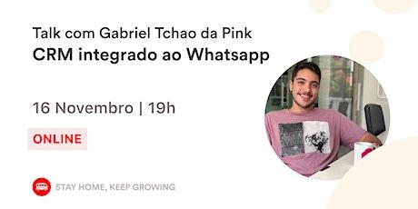 CRM integrado ao Whatsapp com Gabriel Tchao da Pink    Le Wagon SP tickets