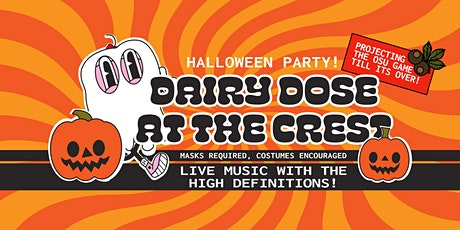 Dairy Dose at The Crest - Halloween Party! with The High Definitions tickets