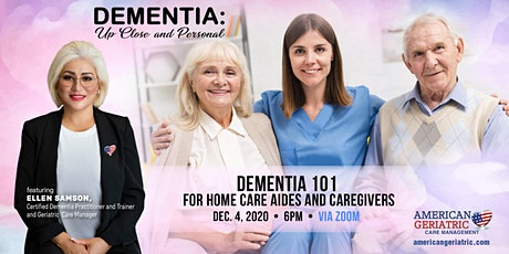 Free Zoom Webinar: Dementia 101 - For Home Care Aides and Caregiver tickets