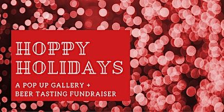 Hoppy Holidays: A Pop-up Gallery + Beer Tasting Fundraiser tickets