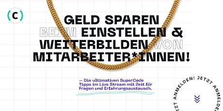 GELD SPAREN BEIM EINSTELLEN & WEITERBILDEN VON MITARBEITER*INNEN! Tickets