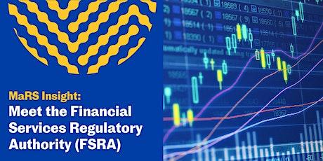 MaRS Insight: Meet the Financial Services Regulatory Authority (FSRA) tickets