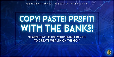 HOW TO CREATE GENERATIONAL WEALTH with the BANKS! tickets