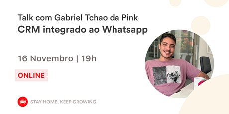CRM integrado ao Whatsapp com Gabriel Tchao da Pink    Le Wagon BH tickets