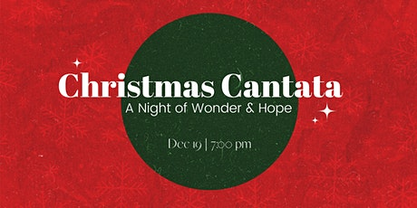 Christmas Cantata: A Night of Wonder & Hope tickets